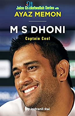 M S Dhoni : Captain Cool