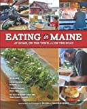 Eating in Maine: At Home, On the Town, and On the Road