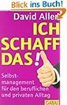 Ich schaff das!: Selbstmanagement f�r...