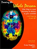img - for By Evana Maggiore - Dressing the Whole Person : Nine Ways to Create Harmony & Balance (3rd Edition) (1998-07-16) [Paperback] book / textbook / text book