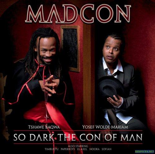Madcon: So Dark The Con Of Man (2008)