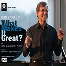 Rob Kapilow's What Makes It Great?, Volume 1: Beethoven's Appassionata Sonata  by Rob Kapilow Narrated by Rob Kapilow