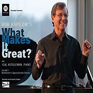 Rob Kapilow's What Makes It Great?, Volume 1: Beethoven's Appassionata Sonata Hörspiel