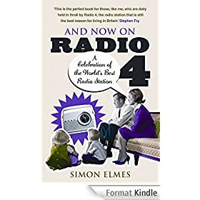 And Now on Radio 4: A Celebration of the World's Best Radio Station