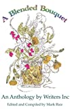 img - for A Blended Bouquet: An Anthology by Writers Inc book / textbook / text book