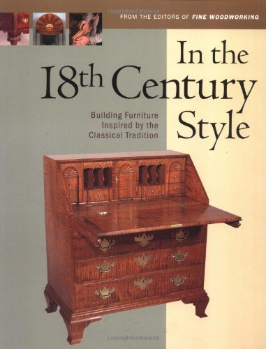In the 18th Century Style: Building Furniture Inspired by the 18th Century Tradition - Taunton Press - 1561583979 - ISBN:1561583979