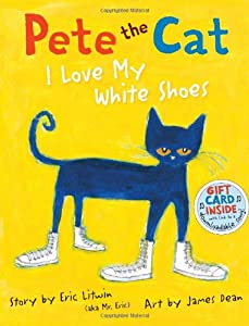 "Cover of ""Pete the Cat: I Love My White S..."