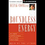 Boundless Energy: The Complete Mind/Body Program for Overcoming Chronic Fatigue | Deepak Chopra