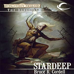 Stardeep: Forgotten Realms: The Dungeons, Book 3 | [Bruce R. Cordell]