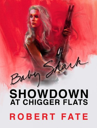 Book: Baby Shark's Showdown at Chigger Flats by Robert Fate