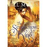 The Scarecrow King: A Romantic Retelling of the King Thrushbeard Fairy Tale ~ Jill Myles