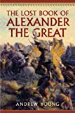 The Lost Book of Alexander the Great
