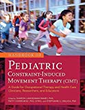 img - for Handbook of Pediatric Constraint-Induced Movement Therapy (CIMT): A Guide for Occupational Therapy and Health Care Clinicians, Researchers, and Educators by Sharon Landesman Ramey, Patty Coker-Bolt, Stephanie C. DeLuc (2013) Perfect Paperback book / textbook / text book