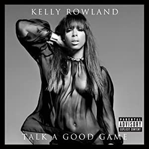 Kelly Rowland - Talk A Good Game (Deluxe Edition) (2013) [320 Kbps]