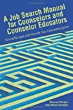 A Job Search Manual for Counselors and Educators: How to Navigate and Promote Your Counseling Career