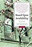 img - for Based Upon Availability by Alix Strauss (2010-06-08) book / textbook / text book