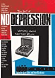 The Best of No Depression: Writing about American Music (Brad and Michele Moore Roots Music)
