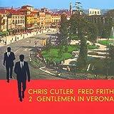 Two Gentlemen in Verona by Chris Cutler (2000-05-09)