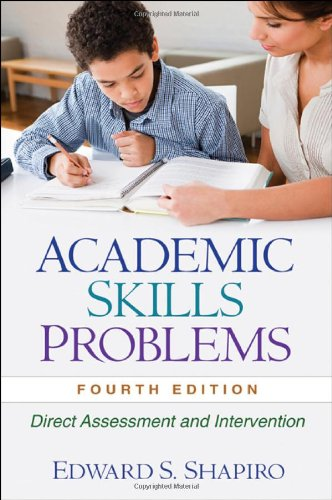 Academic Skills Problems, Fourth Edition: Direct...