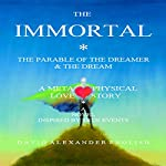 The Immortal: The Parable of the Dreamer & the Dream | David Alexander English
