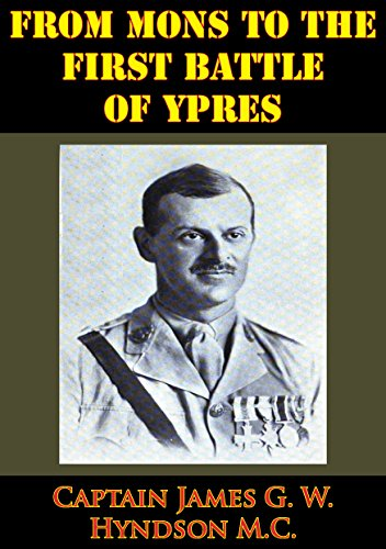 From Mons To The First Battle Of Ypres [Illustrated Edition] PDF