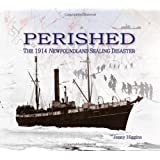 Perished: The 1914 Newfoundland Seal Hunt Disaster