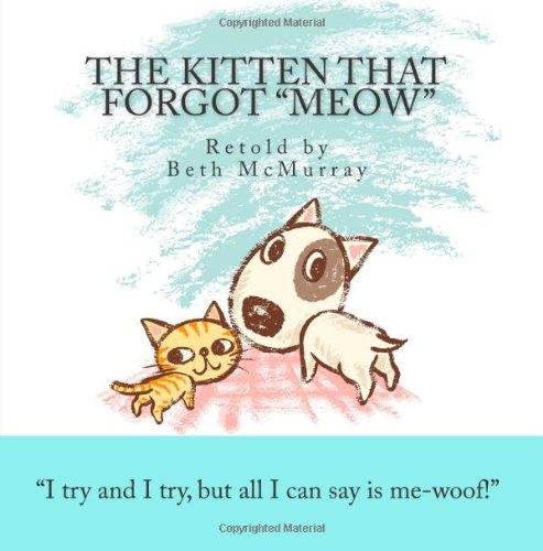 The Kitten That Forgot Meow