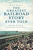 img - for The Greatest Railroad Story Ever Told: Henry Flagler & the Florida East Coast Railway's Key West Extension (FL) (The History Press) book / textbook / text book