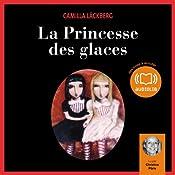 La Princesse des glaces (Erica Falck et Patrik Hedström 1) | Camilla Läckberg