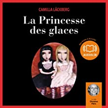 La Princesse des glaces (Erica Falck et Patrik Hedström 1)   Livre audio Auteur(s) : Camilla Läckberg Narrateur(s) : Christine Pâris