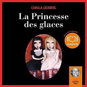 La Princesse des glaces (Erica Falck et Patrik Hedström 1) | Livre audio