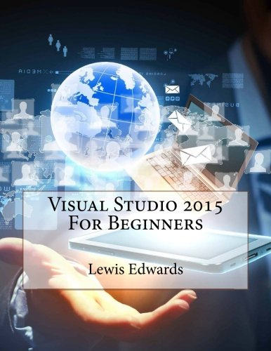 Visual Studio 2015 For Beginners