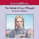 The Ballad of Lucy Whipple | Karen Cushman