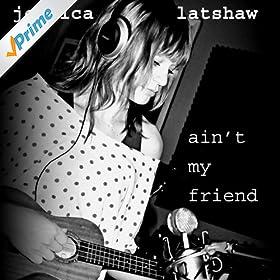 Ain't My Friend - Single