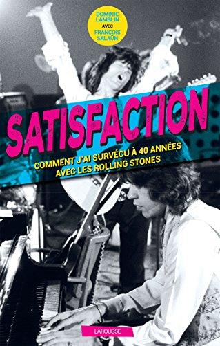 satisfaction-comment-jai-survecu-40-ans-aux-cotes-des-rolling-stones