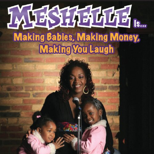 Meshelle - Making Babies, Making Money, Making You Laugh front-331406