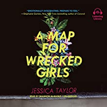 A Map for Wrecked Girls Audiobook by Jessica Taylor Narrated by Shannon McManus