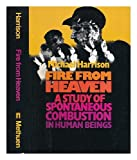 Fire from heaven: A study of spontaneous combustion in human beings (0458933309) by Harrison, Michael