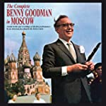 The Complete Benny Goodman In Moscow...