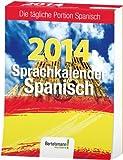 Sprachkalender Spanisch 2014: Die tägliche Portion Spanisch