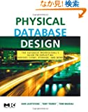 Physical Database Design: the database professional's guide to exploiting indexes, views, storage, and more (The Morgan Ka...