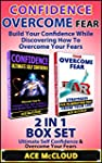 Confidence: Overcome Fear: Build Your...