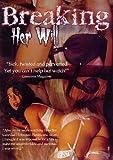 Breaking Her Will [DVD] [2009] [Region 1] [US Import] [NTSC]