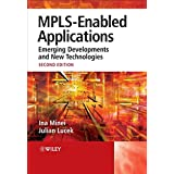 MPLS-Enabled Applications: Emerging Developments and New Technologies (Wiley Series on Communications Networking & Distributed Systems) ~ Ina Minei