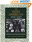The Irish American Family Album (American Family Albums)
