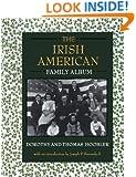 The Irish American Family Album (American Family Albums)
