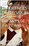250 EXPERIENCES DE PHYSIQUE POUR ENFA...