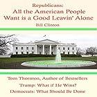 Republicans: All the American People Want Is a Good Leavin' Alone Hörbuch von Tom Thornton Gesprochen von: Deaver Brown