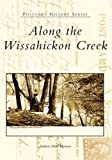 img - for Along the Wissahickon Creek (PA) (Postcard History Series) book / textbook / text book