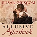 Allusive Aftershock (       UNABRIDGED) by Susan Griscom Narrated by Rachel Jacobs